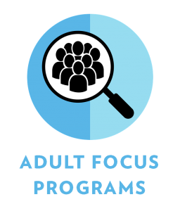 Adult Focus Programs