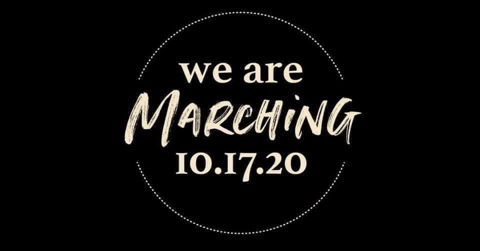 We are MARCHING 10.17.2020.