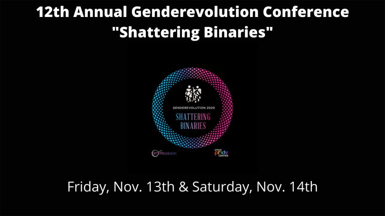 Banner graphic: 12th Annual Genderevolution Conference — Shattering Binaries. Friday November 13th & Saturday November 14th.