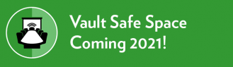 Community Space – Vault Safe Space Coming 2021!