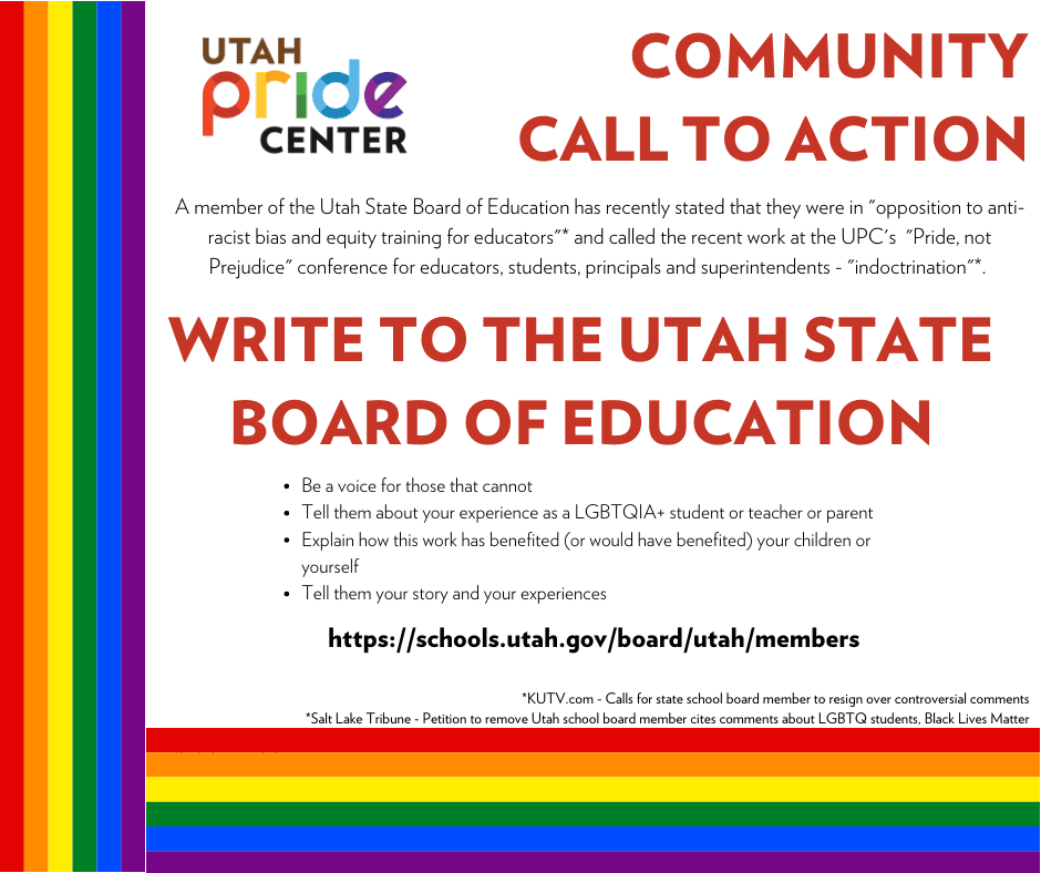 COMMUNITY CALL TO ACTION! Let us all raise our voices in support of queer youth, teachers and students of color in Utah. There is a Utah State School Board meeting this week. Please consider sharing this post far and wide, and please help by sending your story, perspectives, support or concerns to https://schools.utah.gov/board/utah/members