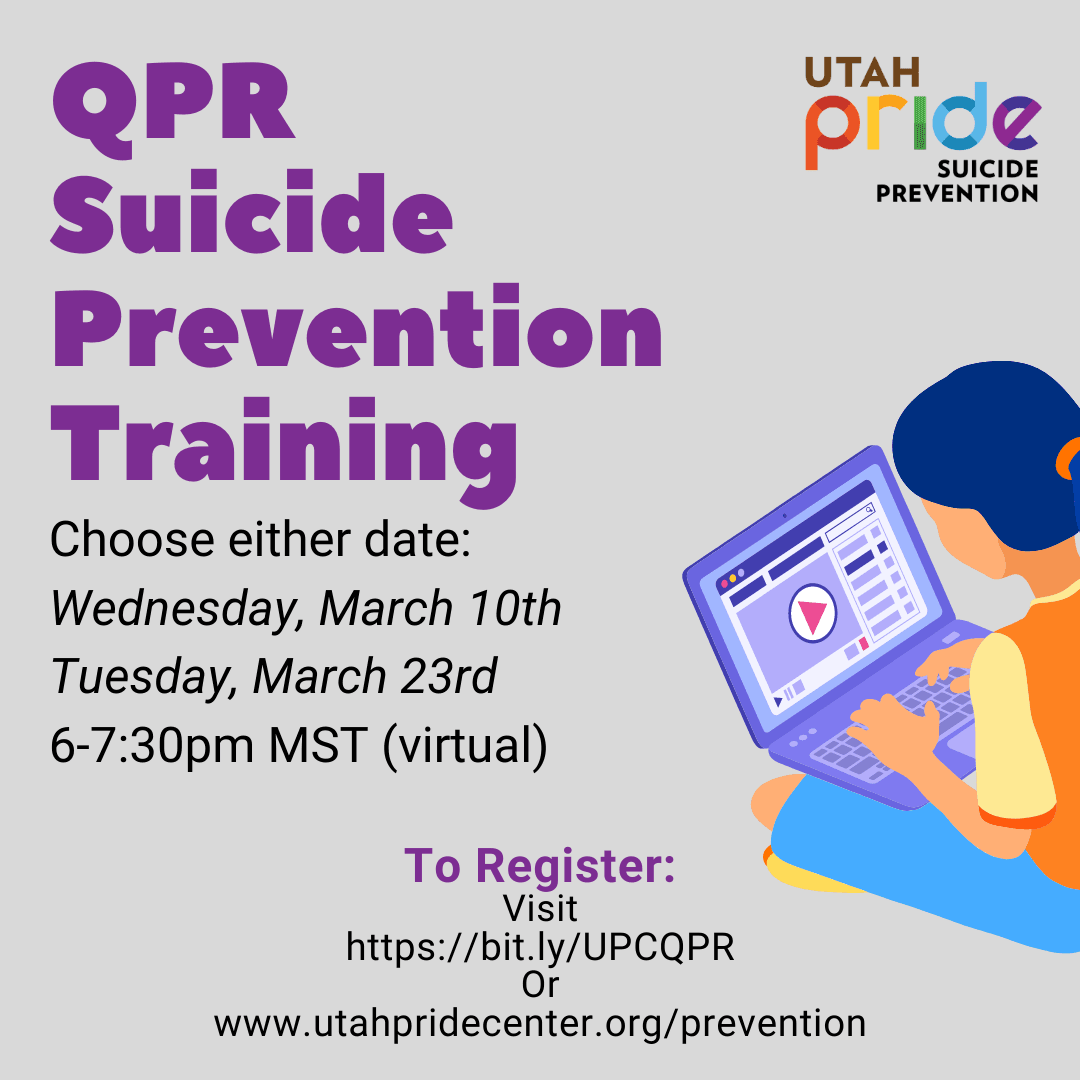 Registration is open for March QPR Suicide Prevention Training dates! These trainings are open to the general public and teach you the action steps of question, persuade, and refer to help someone who is having thoughts of suicide. We also offer private trainings for organizations and groups. To register visit https://bit.ly/UPCQPR or www.utahpridecenter.org/prevention.